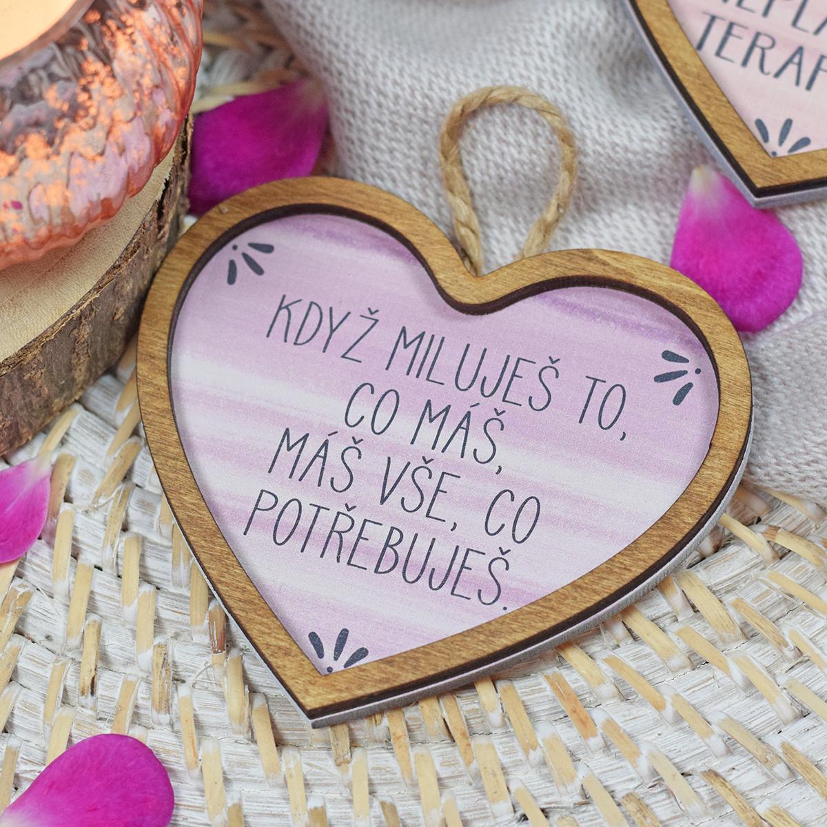 HOUSEDECOR Srdce pro radost - Miluj to, co máš